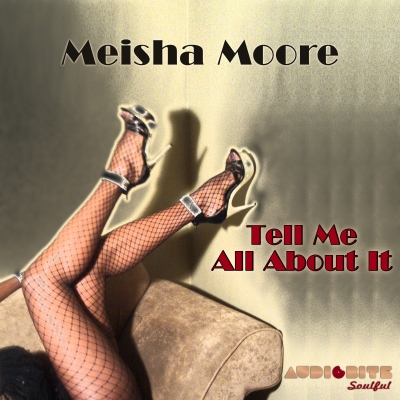 "Meisha Moore - ""Tell Me All About It"" album is out now!"