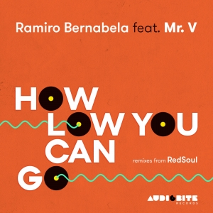 Ramiro Bernabela feat. Mr. V - How Low Can You Go