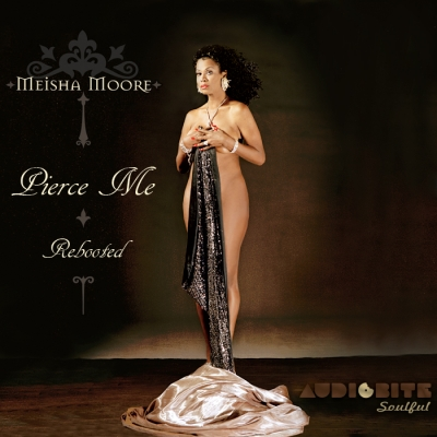 Meisha Moore - Pierce Me Rebooted is out now exclusively at Traxsource